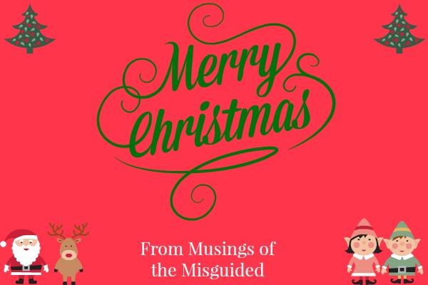 Musings of the Misguided Christmas